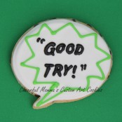 Good try speech bubble cookie