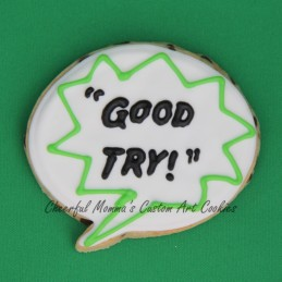 Good try speech bubble cookie